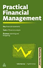Practical Financial Management: A Guide to Budgets, Balance Sheets and Business Finance - Colin Barrow
