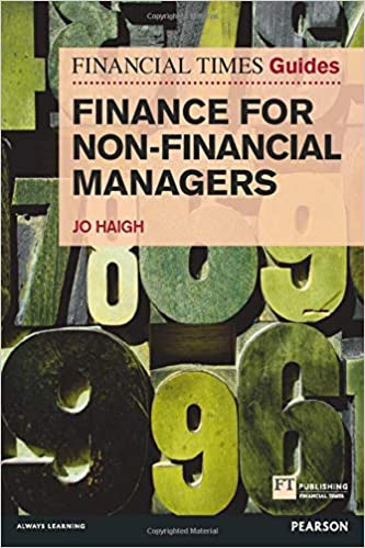 FT Guide to Finance for Non-Financial Managers - Jo Haigh